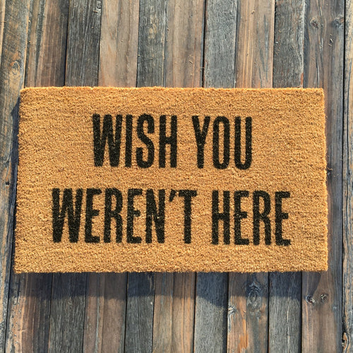 Wish You Weren't Here – Natural Coir Doormat