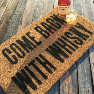 Come Back with Whisky – Natural Coir Doormat