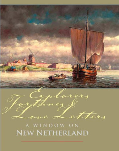Explorers, Fortunes & Love Letters: A Window on New Netherland