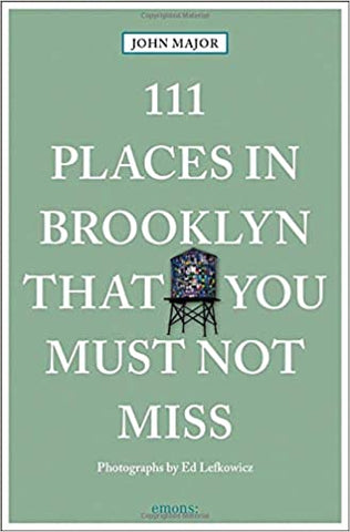 Cover of book titled 111 Places in Brooklyn You Must Not Miss, a green background with a picture of a water tower, title superimposed in white text