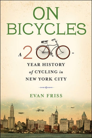 On Bicycles - A 200-Year History of Cycling in New York City