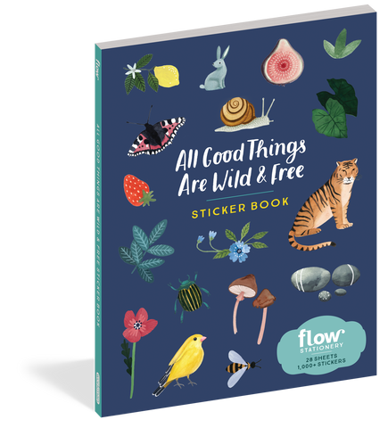 Cover of stickerbook titled All Good Things are Wild and Free. It is dark blue with title in white text and various images of select stickers from the book.