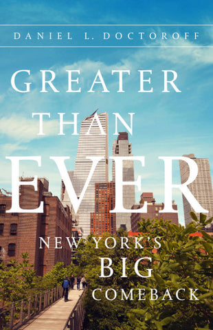 Greater than Ever : New York's Big Comeback