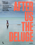 cover of book titled After Us The Deluge: The Human Consequences of Rising Sea, cover is a picture of a person trudging through the ocean with the title superimposed in red