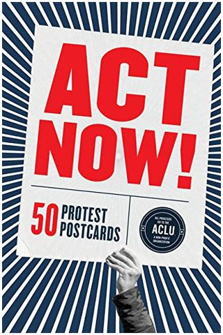 The cover of Act Now! that has an image of a hand holding the title like a poster on a blue and white lined background. The box contains 50 protest postcards.