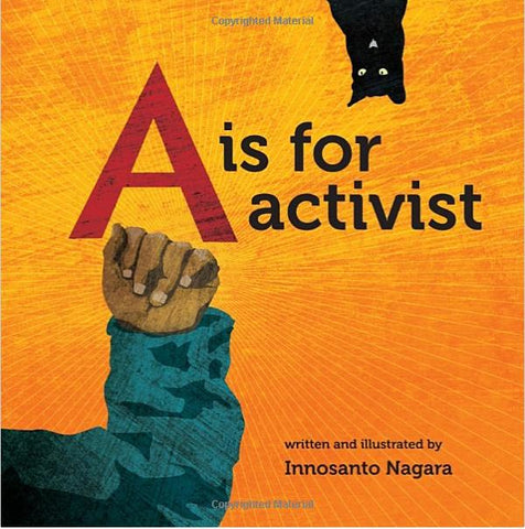 Book Cover of A is for Activist, a small raised fist on the bottom left, and a black cat in the upper right on a bright orange background