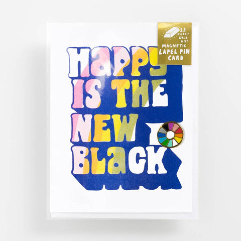 Happy IS THE New Black Card Pin