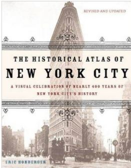 The Historical Atlas of New York City:  A Visual Celebration of 400 Years