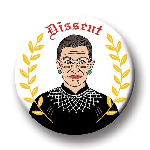 "A 2 inch round magnet with an illustration of Ruth Bader Ginsburg. The word ""dissent"" is displayed at the top in red text."