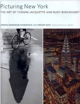 Picturing New York: The Art of Yvonne Jacuette and Rudy Burckhardt