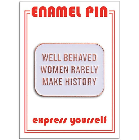 Pin: Well Behaved Woman