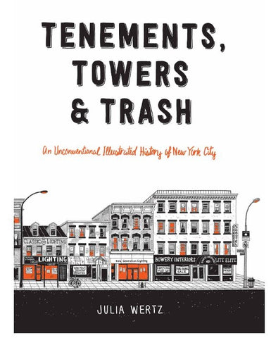 Tenements, Towers, and Trash
