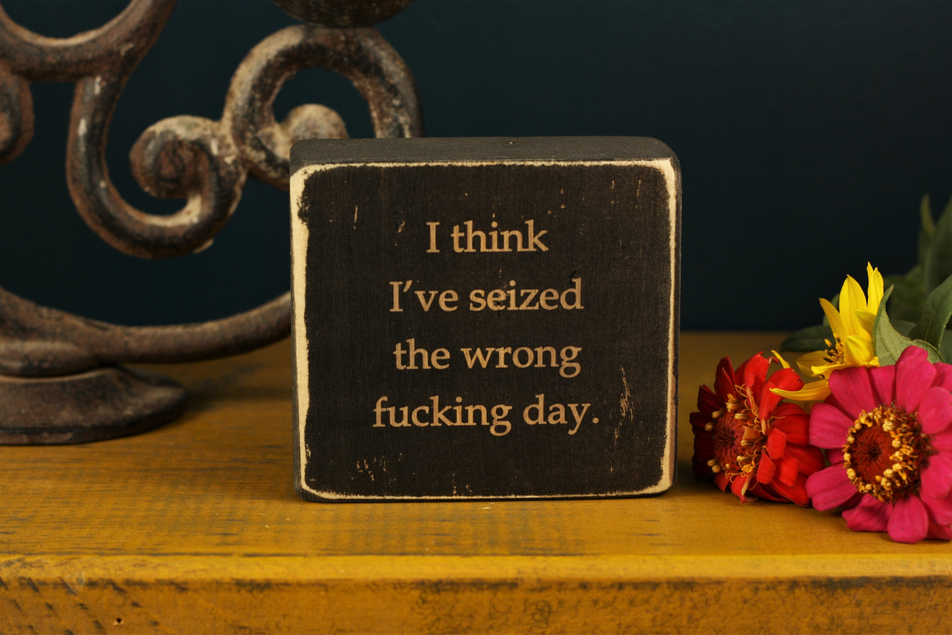 Small Wooden Sign - Seized the day