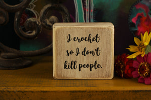 Small Wooden Sign - I crochet