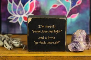 Small Wooden Sign - Peace, love and light