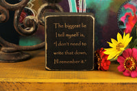"Friendly reminder gift with the words ""The biggest lie I tell myself is, ""I don't need to write that down, I'll remember it."""""