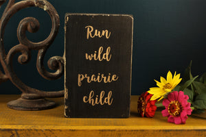 Small Wooden Sign - Prairie child