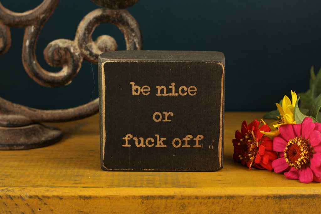 Small Wooden Sign - Be nice