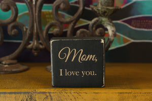 Small Wooden Sign - Mom love