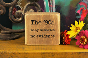 Small Wooden Sign - The '90s