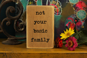 Small Wooden Sign - Not your basic family
