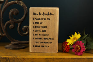 Small Wooden Sign - How to tea