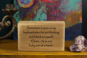Small Wooden Sign - Sometimes I stare