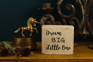 Small Wooden Sign - Dream big