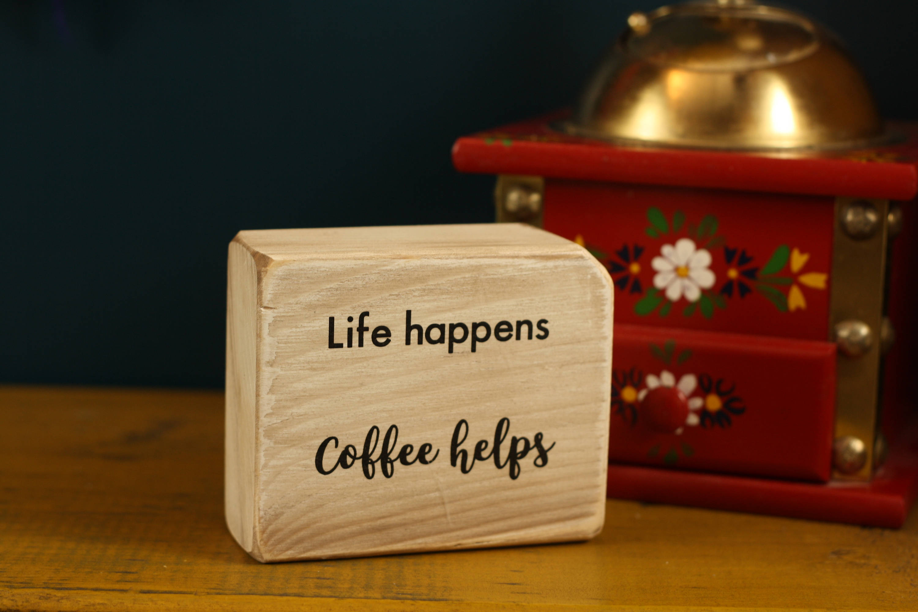 Small Wooden Sign - Life happens