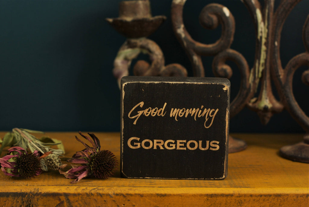 Small Wooden Sign - Good morning gorgeous