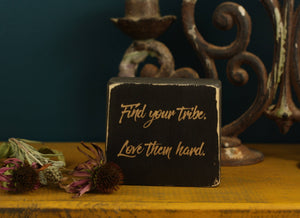 Small Wooden Sign - Find your tribe