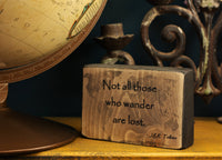 travel gift, not all those who wander are lost, office decor, quote block, rustic, small desk sign, salvaged wood sign, world map,