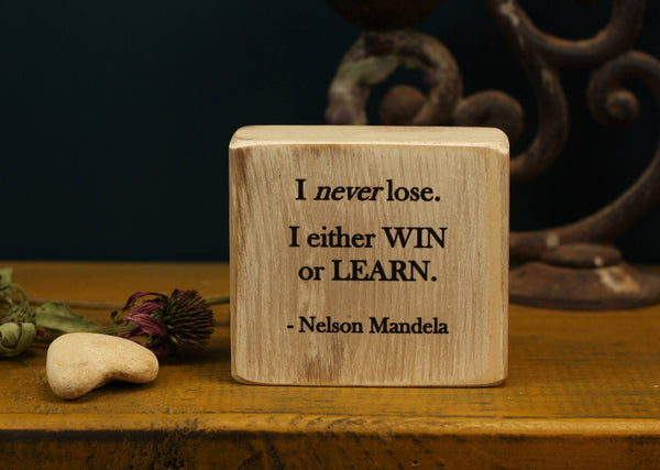office decor, small desk sign, salvaged wood, Nelson Mandela, inspirational quote, student gift, I never lose, I either win or learn,