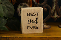 "Dad gift decor block with the quote ""BEST Dad EVER"""