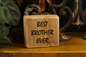 Small Wooden Sign - Best brother ever