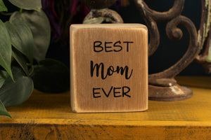 Small Wooden Sign - Best Mom ever