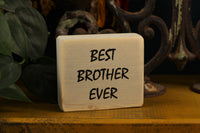 "Brother gift wooden quote block with the words ""Best brother ever"""