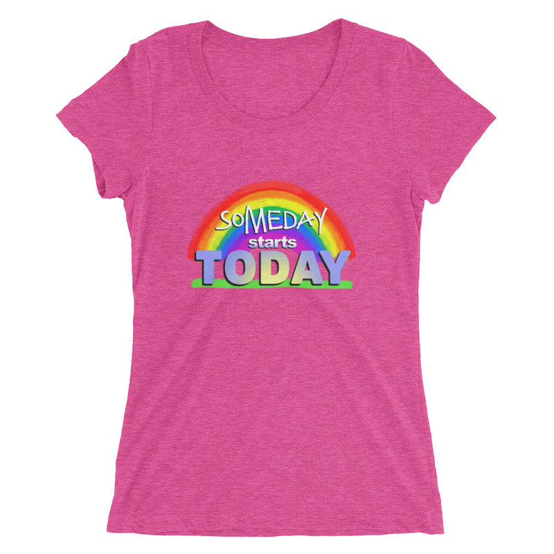 Rainbow Design. Someday Starts Today. Ladies' short sleeve t-shirt