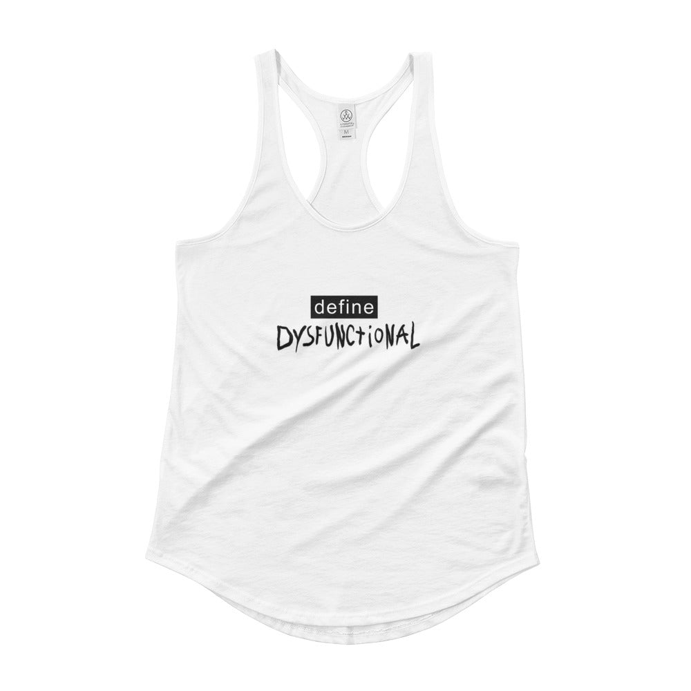 Define Dysfunctional.  Ladies' Shirttail Tank