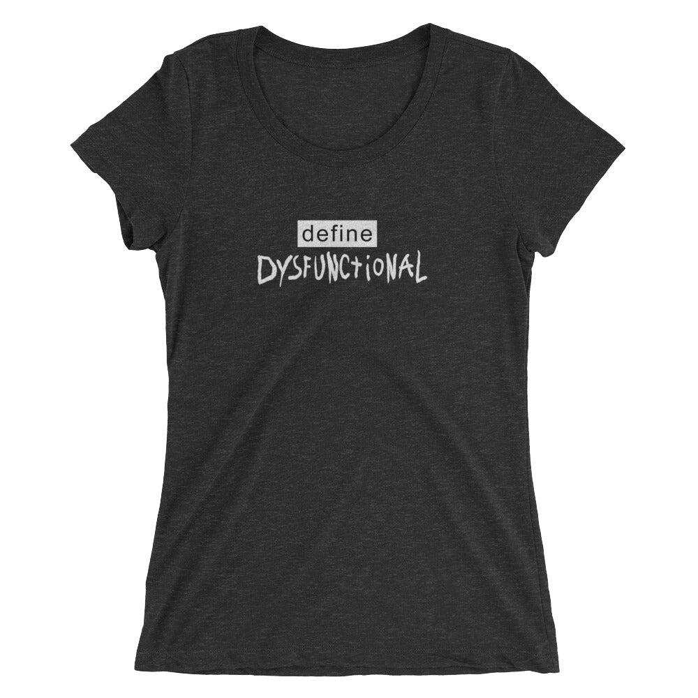 Define Dysfunctional ladies' short sleeve t-shirt