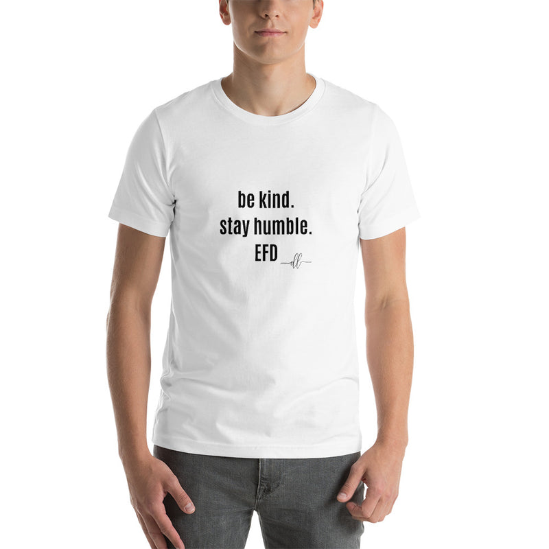 Be kind. Stay humble. EFD men's short-sleeve t-shirt (other colors avail.)