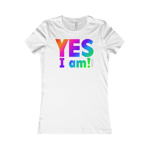 Women's Favourite T-Shirt - Yes I Am