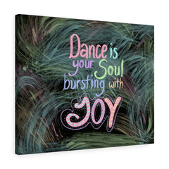 Canvas - Dance Is Your Soul Bursting With Joy