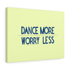 Canvas - Dance More Worry Less