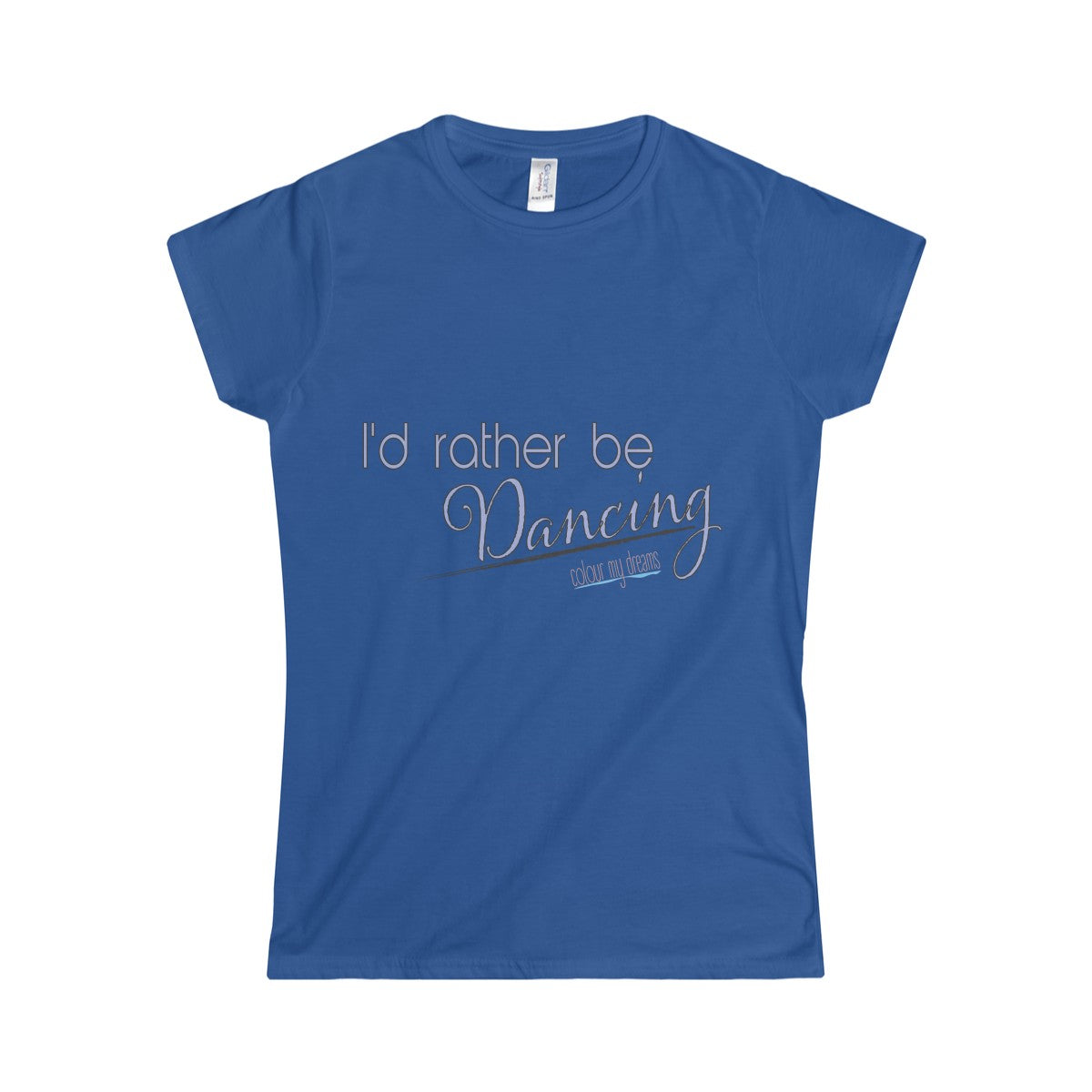 Women's Softstyle T-Shirt - I'd Rather Be Dancing