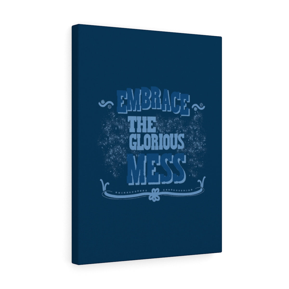 Canvas - Embrace The Glorious Mess
