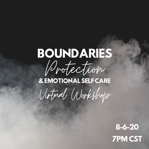 Boundaries, Protection, & Emotional Self Care