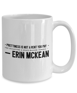 Erin McKean -- Prettiness is not a rent you pay for occupying a space marked 'female.'