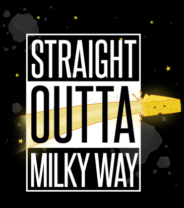 Straight Outta Milky Way