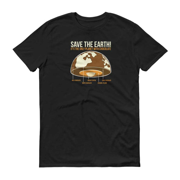 Save the Earth for Chocolate T-Shirt